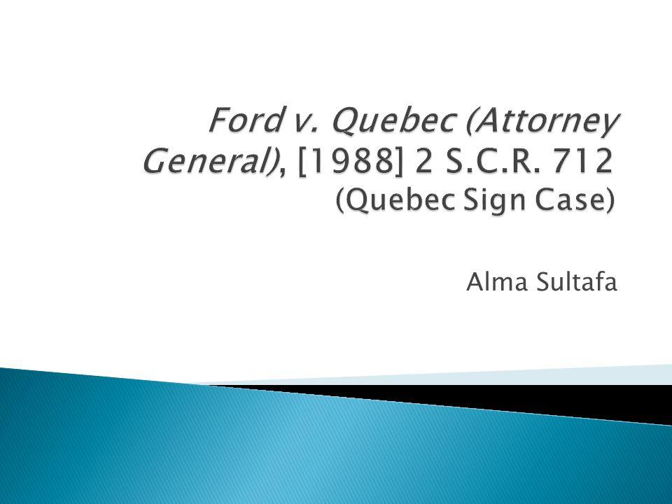 Ford v. Quebec (Attorney General), [1988] 2 S. C. R